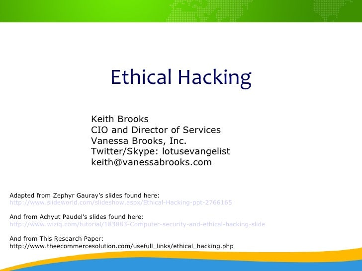 Ethical Hacking                         Keith Brooks                         CIO and Director of Services                 ...