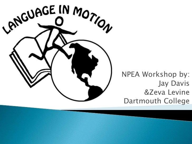NPEA Workshop by:<br />Jay Davis <br />& Zeva Levine<br />Dartmouth College<br />
