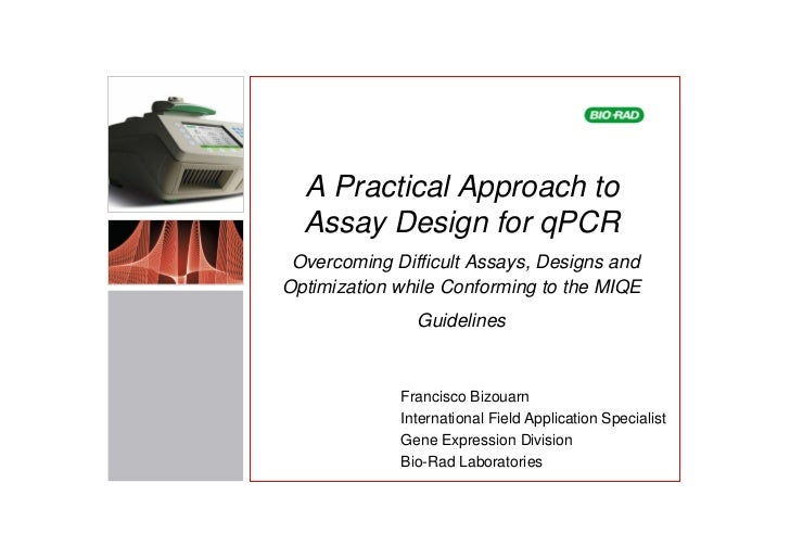 A Practical Approach to  Assay Design for qPCR Overcoming Difficult Assays, Designs andOptimization while Conforming to th...