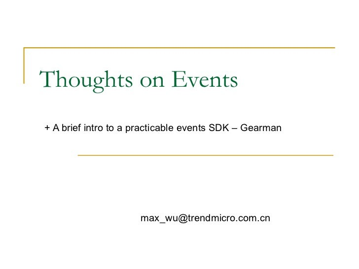 Thoughts on Events + A brief intro to a practicable events SDK – Gearman  [email_address]