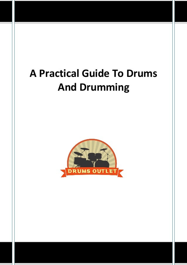 A Practical Guide to Drums and Drumming