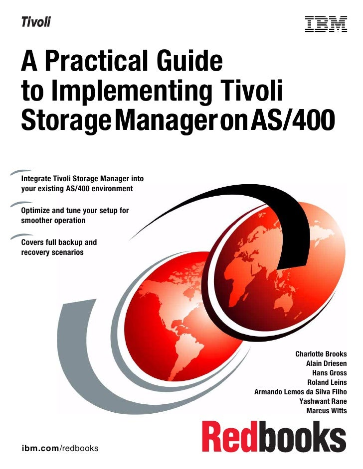 A practical guide to implementing tivoli storage manager on as 400 sg245472
