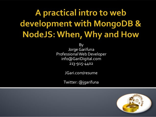 A practical intro to web development with mongo db and nodejs  when, why and how v2