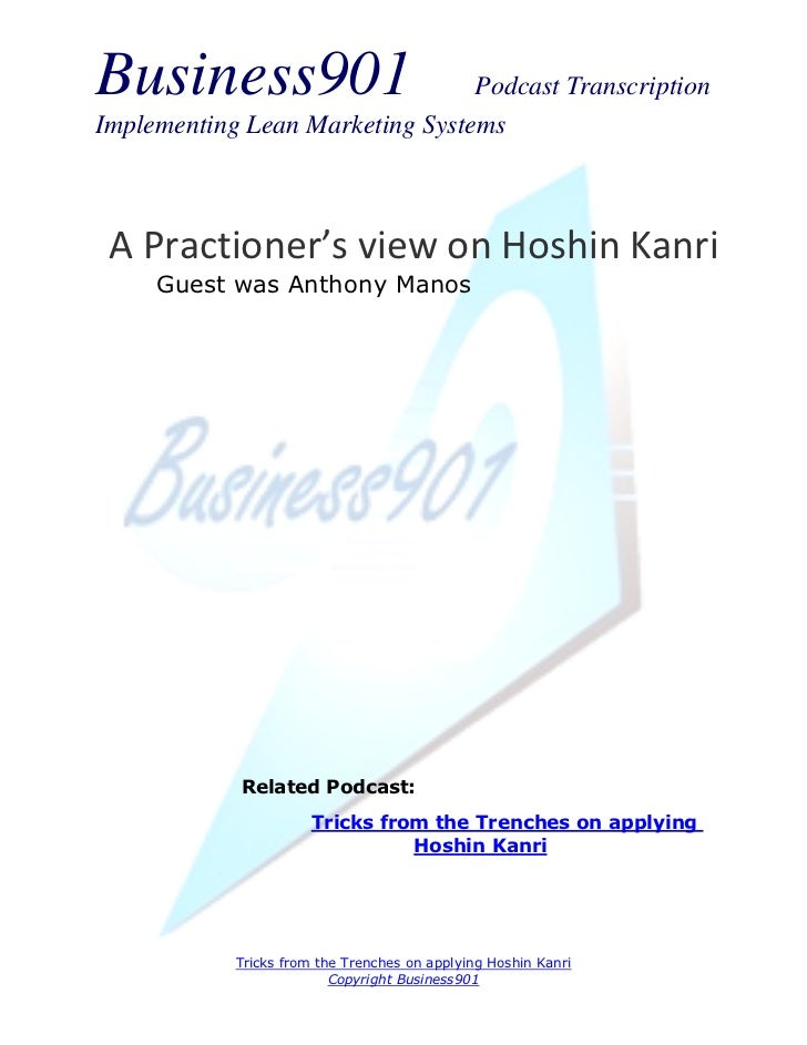 Business901                      Podcast TranscriptionImplementing Lean Marketing Systems A Practioner's view on Hoshin Ka...