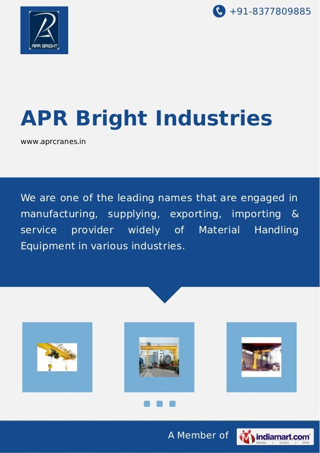 +91-8377809885 A Member of APR Bright Industries www.aprcranes.in We are one of the leading names that are engaged in manu...