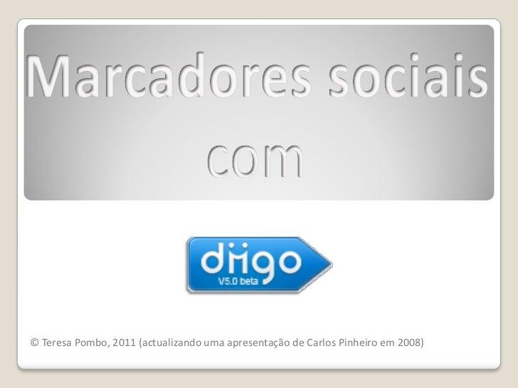 © Teresa Pombo, 2011 (actualizando uma apresentação de Carlos Pinheiro em 2008)