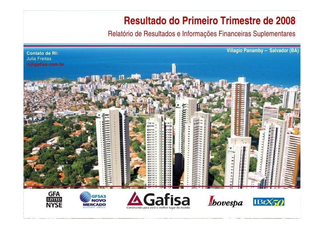 Resultado do Primeiro Trimestre de 2008                    Relatório de Resultados e Informações Financeiras Suplementares...