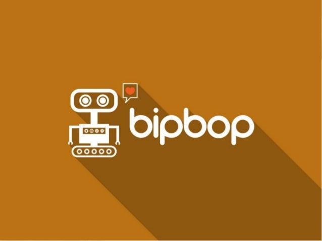 BIPBOP - A BipBop é uma empresa especializada em capturar informações coletadas através das mais diversas fontes de dados ...