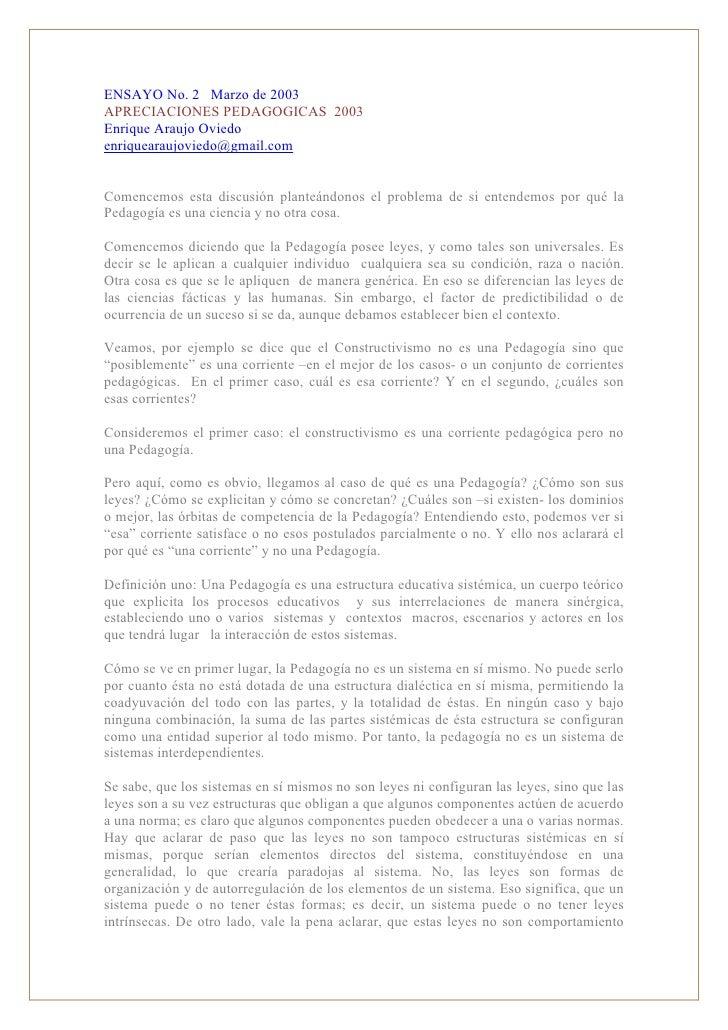 ENSAYO No. 2 Marzo de 2003 APRECIACIONES PEDAGOGICAS 2003 Enrique Araujo Oviedo enriquearaujoviedo@gmail.com   Comencemos ...