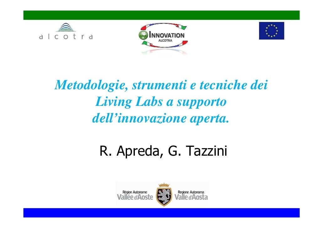Metodologie, strumenti e tecniche dei      Living Labs a supporto     dell'innovazione aperta.       R. Apreda, G. Tazzini