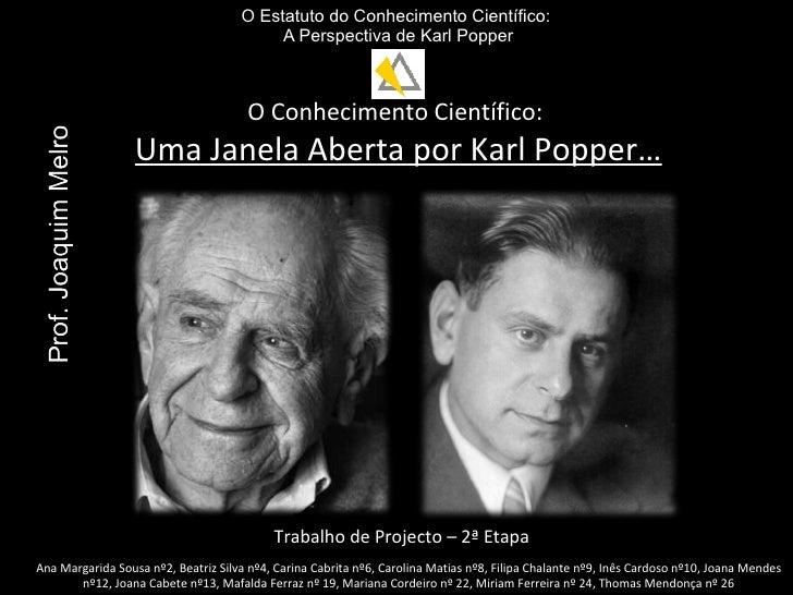 O Estatuto do Conhecimento Científico:                                           A Perspectiva de Karl Popper             ...