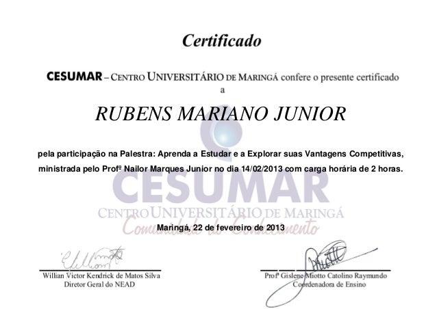 RUBENS MARIANO JUNIOR pela participação na Palestra: Aprenda a Estudar e a Explorar suas Vantagens Competitivas, ministrad...