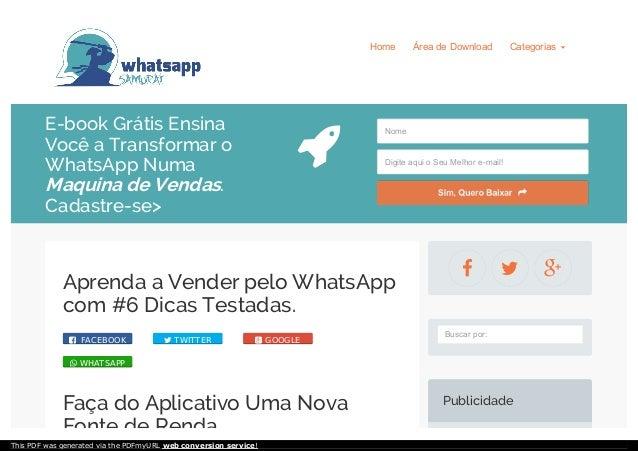 Home Área de Download Categorias E-book Grátis Ensina Você a Transformar o WhatsApp Numa Maquina de Vendas. Cadastre-se> ...