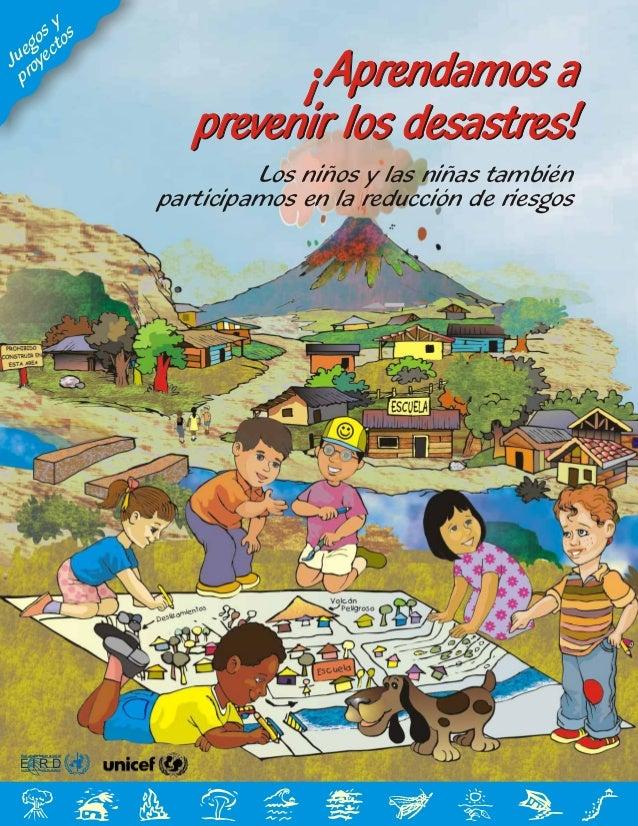 Aprendamos a prevenir los desastres unicef