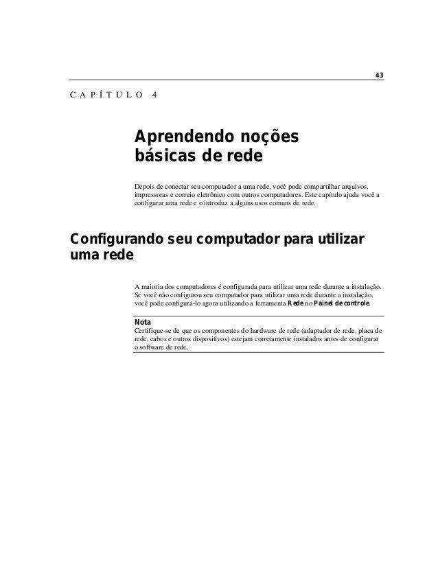 43C A P Í T U L O 4Aprendendo noçõesbásicas de redeDepois de conectar seu computador a uma rede, você pode compartilhar ar...