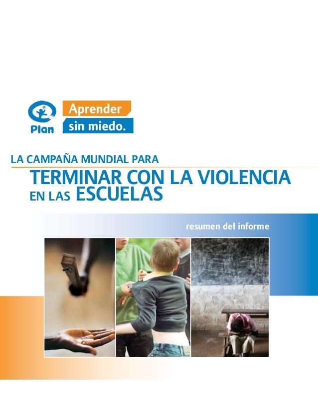 La campaña mundial para terminar con la violencia  en las escuelas                          resumen del informe