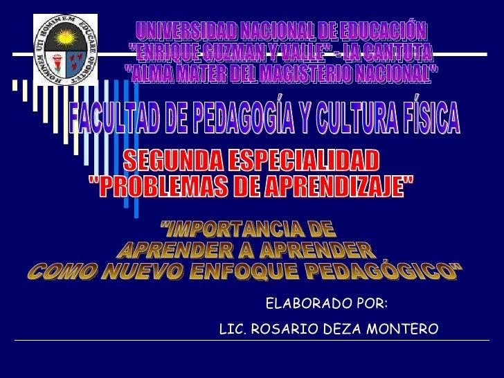 """UNIVERSIDAD NACIONAL DE EDUCACIÓN """"ENRIQUE GUZMAN Y VALLE"""" - LA CANTUTA """"ALMA MATER DEL MAGISTERIO NACIONAL..."""