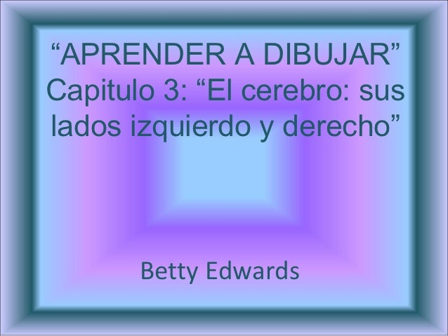 """Aprender a dibujar"", capítulo 3, Betty Edwards"