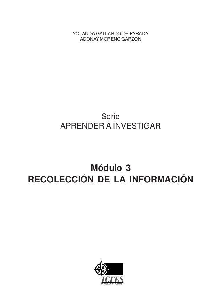 YOLANDA GALLARDO DE PARADA         ADONAY MORENO GARZÓN                Serie     APRENDER A INVESTIGAR          Módulo 3RE...
