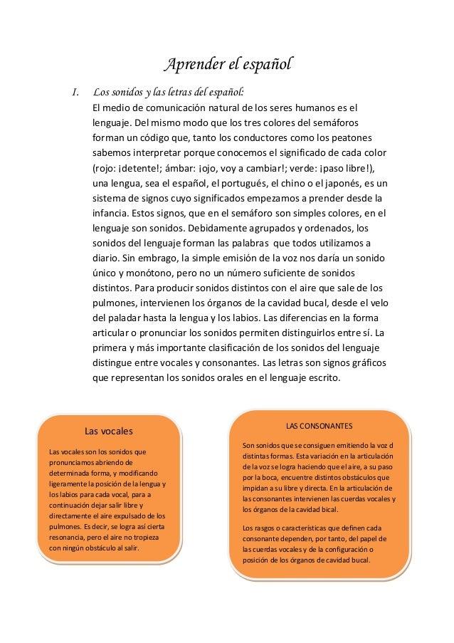 Aprender el español I. Los sonidos y las letras del español: El medio de comunicación natural de los seres humanos es el l...