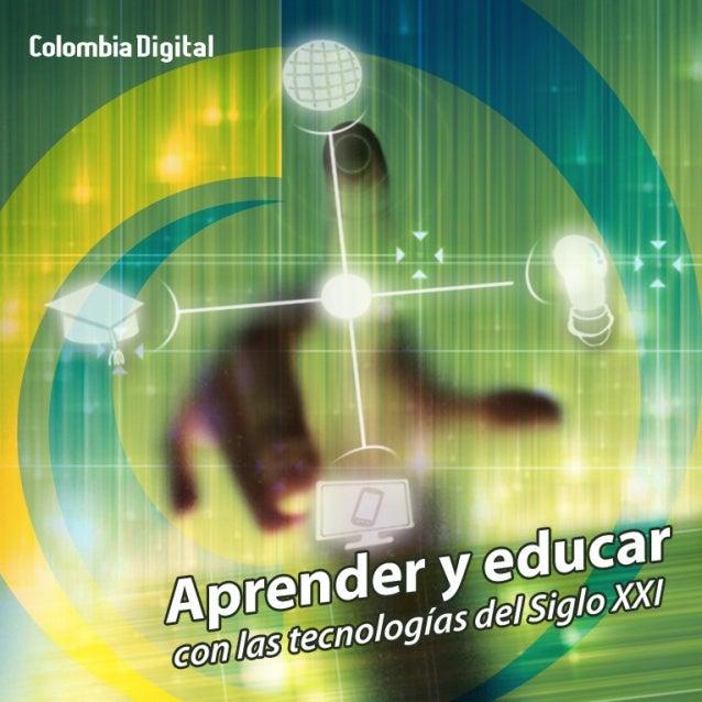Prólogo La Corporación Colombia Digital - CCD - tiene como objetivo promover el uso y apropiación de las nuevas tecnología...