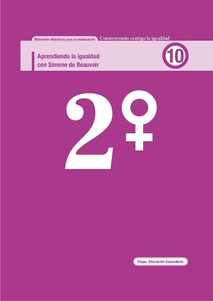 Materiales didácticos para la coeducación   Construyendo contigo la igualdad  Aprendiendo la igualdad  con Simone de Beauv...
