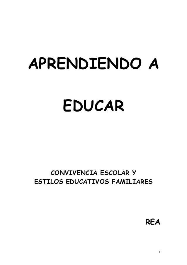 APRENDIENDO A EDUCAR CONVIVENCIA ESCOLAR Y ESTILOS EDUCATIVOS FAMILIARES REA 1