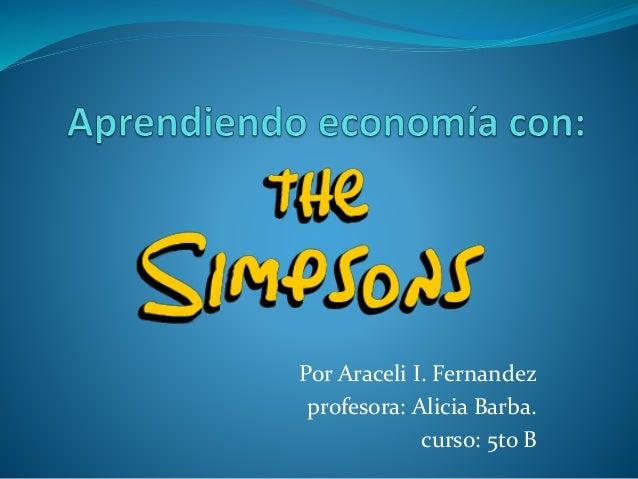 Por Araceli I. Fernandez profesora: Alicia Barba. curso: 5to B