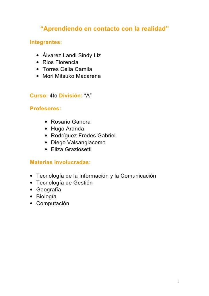 """""""Aprendiendo en contacto con la realidad""""  Integrantes:      •   Álvarez Landi Sindy Liz     •   Rios Florencia     •   To..."""