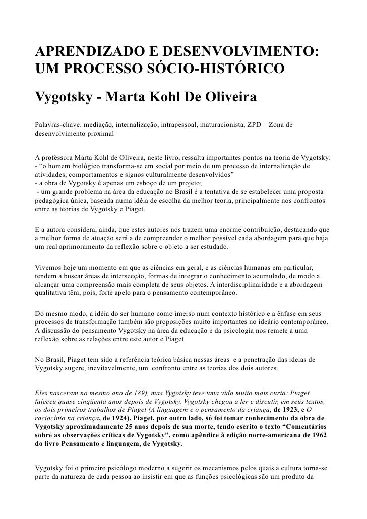 APRENDIZADO E DESENVOLVIMENTO:UM PROCESSO SÓCIO-HISTÓRICOVygotsky - Marta Kohl De OliveiraPalavras-chave: mediação, intern...
