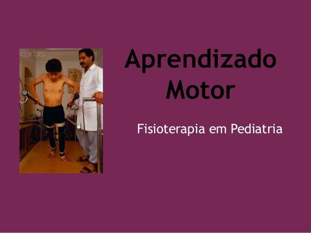 Aprendizado Motor Fisioterapia em Pediatria