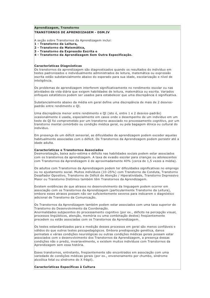 Aprendizagem, Transtorno TRANSTORNOS DE APRENDIZAGEM - DSM.IV  A   seção sobre Transtornos da Aprendizagem inclui: 1   - T...