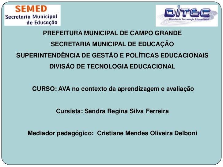 PREFEITURA MUNICIPAL DE CAMPO GRANDE<br />SECRETARIA MUNICIPAL DE EDUCAÇÃO<br />SUPERINTENDÊNCIA DE GESTÃO E POLÍTICAS EDU...