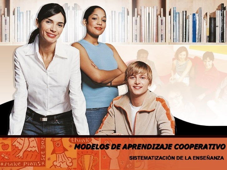 MODELOS DE APRENDIZAJE COOPERATIVO SISTEMATIZACIÓN DE LA ENSEÑANZA