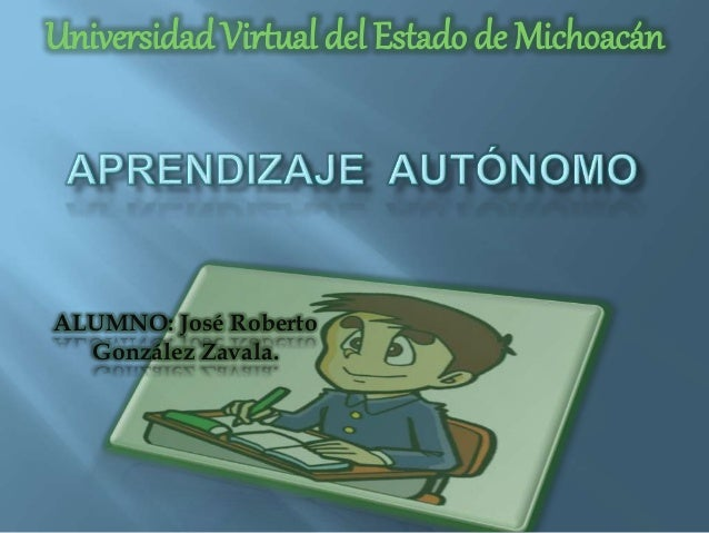 Universidad Virtual del Estado de Michoacán  ALUMNO: José Roberto  González Zavala.
