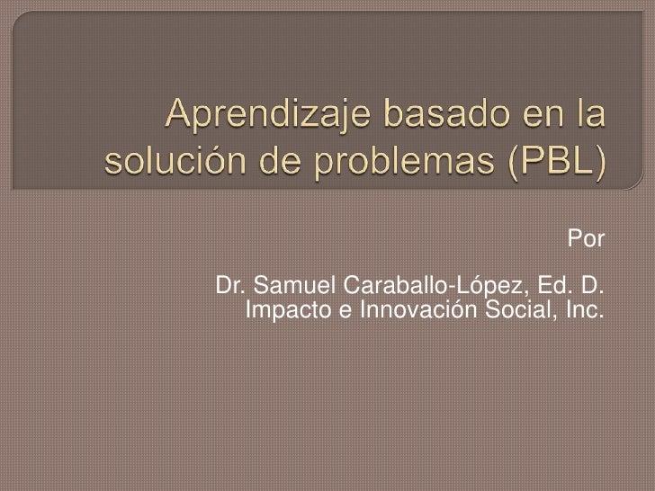 PorDr. Samuel Caraballo-López, Ed. D.   Impacto e Innovación Social, Inc.