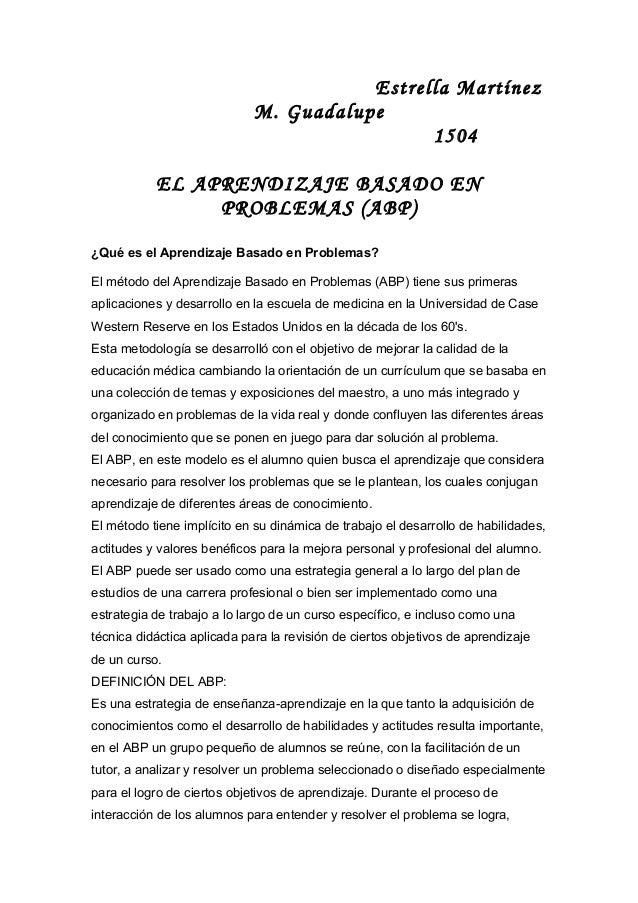 Estrella Martínez M. Guadalupe 1504 EL APRENDIZAJE BASADO EN PROBLEMAS (ABP) ¿Qué es el Aprendizaje Basado en Problemas? E...