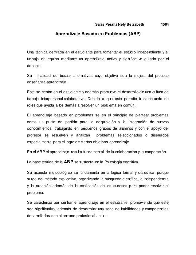 Salas Peralta Nely Betzabeth 1504 Aprendizaje Basado en Problemas (ABP) Una técnica centrada en el estudiante para fomenta...
