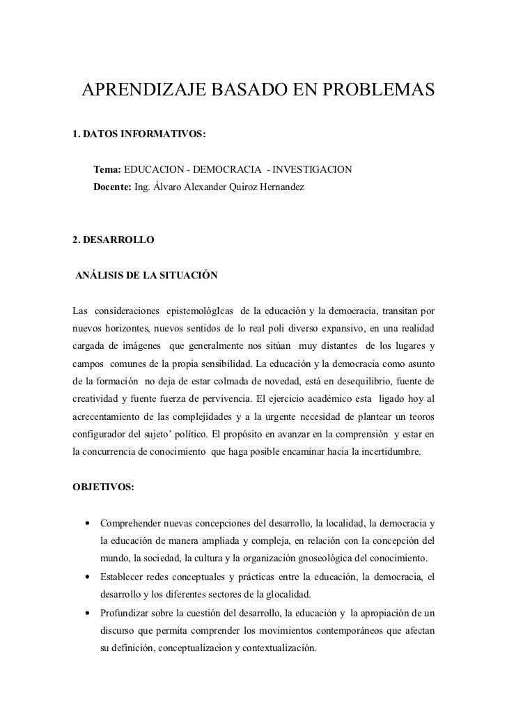APRENDIZAJE BASADO EN PROBLEMAS1. DATOS INFORMATIVOS:      Tema: EDUCACION - DEMOCRACIA - INVESTIGACION      Docente: Ing....