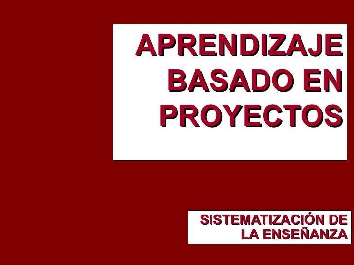 Aprendizaje basado en proyectos y en problemas