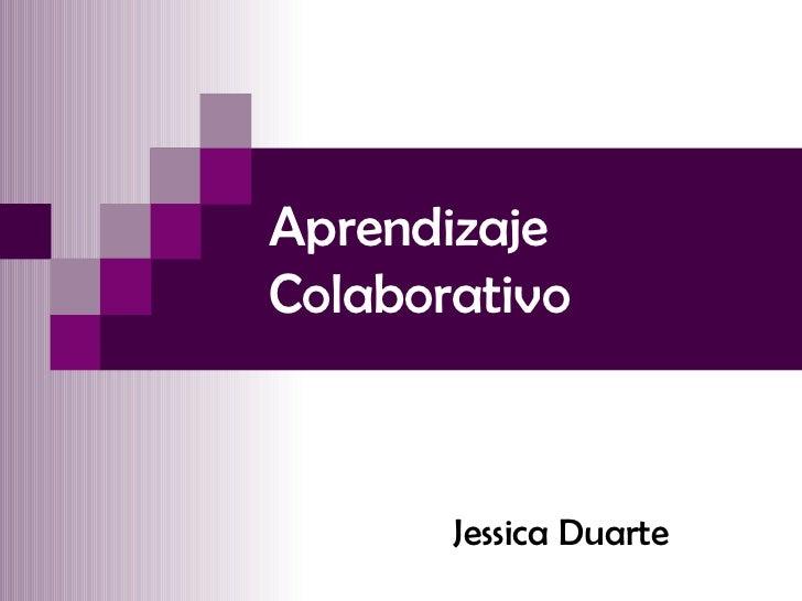 Aprendizaje Colaborativo Jessica Duarte