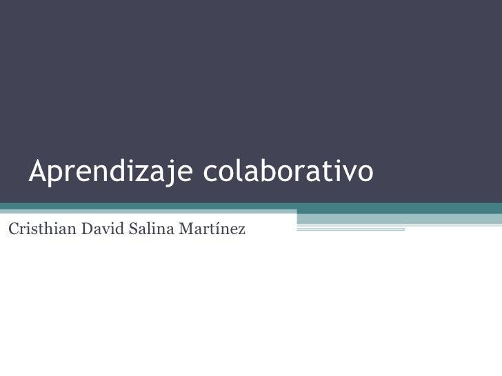 Aprendizaje colaborativoCristhian David Salina Martínez