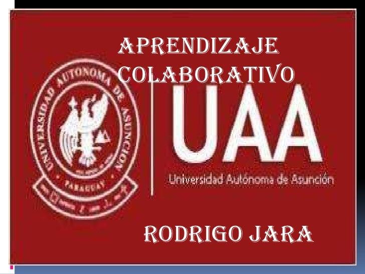 AprendizajeColaborativo Rodrigo Jara