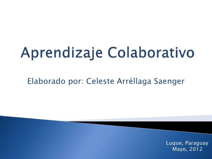Elaborado por: Celeste Arréllaga Saenger                                   Luque, Paraguay                                ...