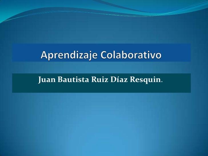 Juan Bautista Ruiz Díaz Resquin.