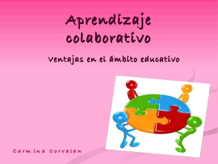 Aprendizaje colaborativo Ventajas en el ámbito educativo
