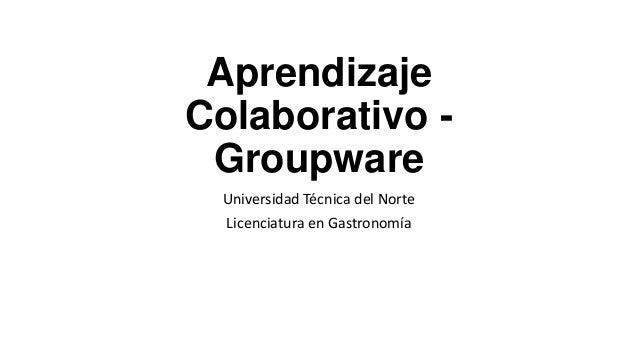 Aprendizaje colaborativo   groupware