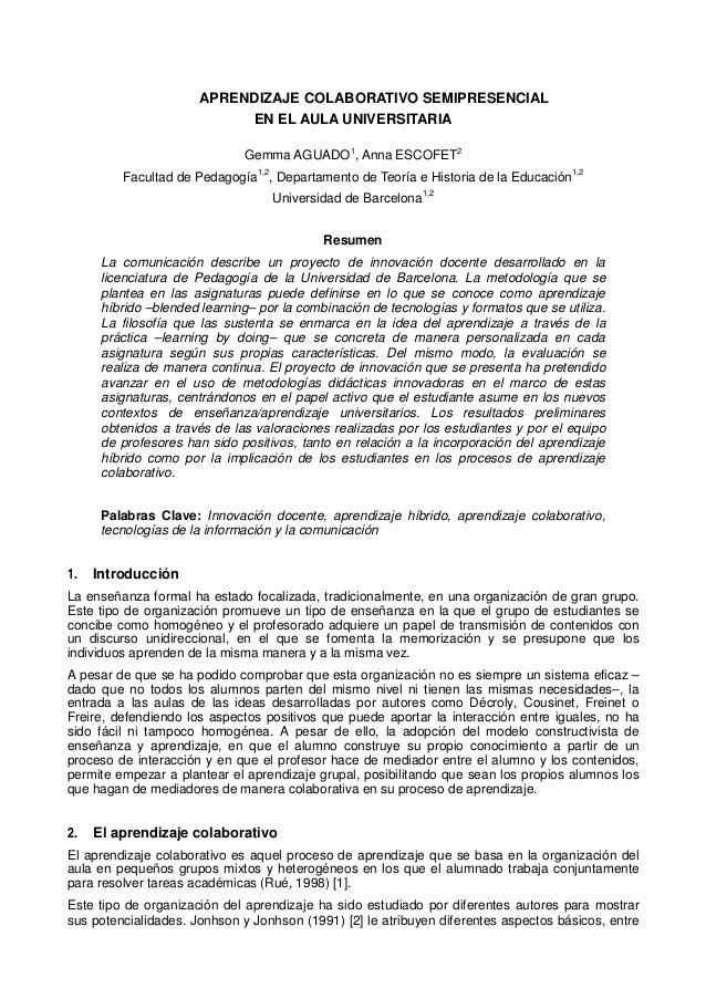 APRENDIZAJE COLABORATIVO SEMIPRESENCIALEN EL AULA UNIVERSITARIAGemma AGUADO1, Anna ESCOFET2Facultad de Pedagogía1,2, Depar...