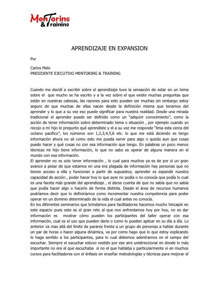 APRENDIZAJE EN EXPANSION Por  Carlos Melo PRESIDENTE EJECUTIVO MENTORING & TRAINING    Cuando me decidí a escribir sobre e...