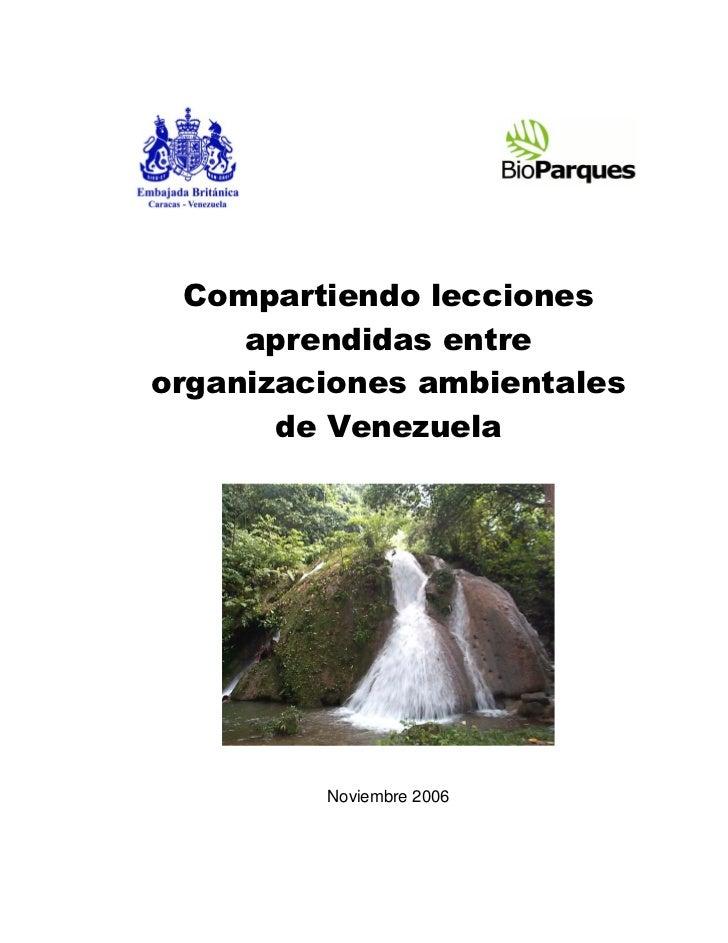 Compartiendo lecciones     aprendidas entreorganizaciones ambientales       de Venezuela         Noviembre 2006